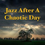 Jazz After A Chaotic Day de Various Artists