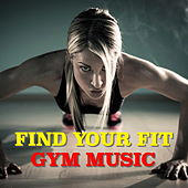 Find Your Fit: Gym Music de Various Artists