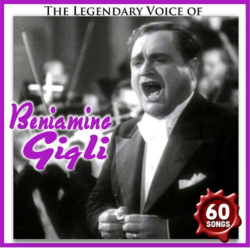 The legendary voice of by Beniamino Gigli