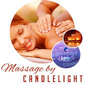 Massage by Candlelight – Home Spa Music, Relax, Anti Stress Sounds, Pure Massage, Deep Sleep, Calm Mind by Relaxing Spa Music