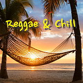Reggae & Chill by Various Artists
