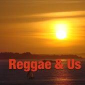 Reggae & Us by Various Artists