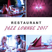 Restaurant Jazz Lounge 2017 – Relaxed Jazz, Piano, Music for Restaurant & Cafe de Acoustic Hits
