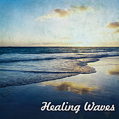 Healing Waves – Soft Sounds to Relax, New Age Healing Sounds, Time to Rest, Stress Free von Soothing Sounds