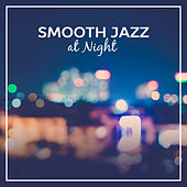 Smooth Jazz at Night – Instrumental Songs After Dark, Soothing Piano Music, Chilled Jazz, Relaxation, Anti Stress Sounds de Acoustic Hits
