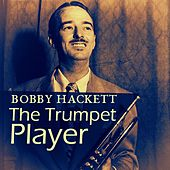 The Trumpet Player by Bobby Hackett