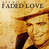 Faded Love by Bob Wills & His Texas Playboys