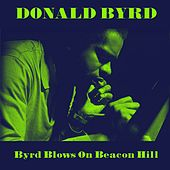 Donald Byrd: Byrd blows On Beacon Hill by Donald Byrd