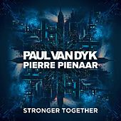 Stronger Together by Pierre Pienaar Paul van Dyk