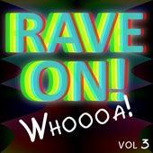 Rave On! (Whoooa!) Vol. 3 von Various Artists