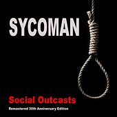 Social Outcasts (Remastered 30th Anniversary Edition) by Sycoman