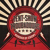 Murder of Crows by Tent Show Troubadours
