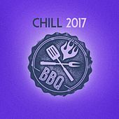 Chill Bbq 2017 by Various Artists