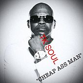 Cheap Ass Man by Tk Soul
