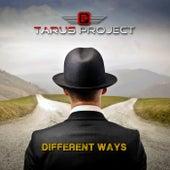 Different Ways von Tarus Project