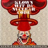 Klown Wit da Nuclear Code by Stew