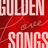 Golden Love Songs by Various Artists