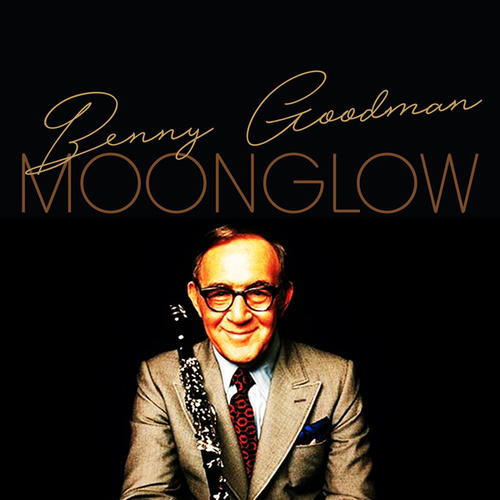 Moonglow by Benny Goodman