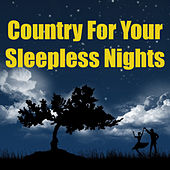 Country For Your Sleepless Nights von Various Artists
