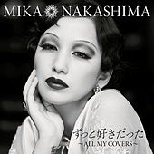 Zutto Sukidatta All My Covers by Mika Nakashima