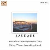 Saudade: Música barroca portuguesa para cravo (Live) by Michio O'Hara