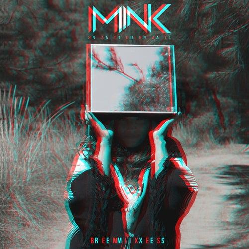 Natural Remixes by Mink