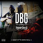 Don't Fuck With Ya'll (feat. Snoop Dogg) by Dirty Bird Gang