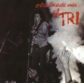 Otra tocada más by El Tri