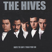 Hate To Say I Told You So von The Hives