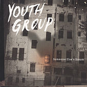 Someone Else's Dream by Youth Group