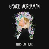 Feels Like Home von Grace Ackerman