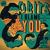 I Blame You by Obits