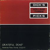 Dick's Picks, Vol. 3: Pembroke Pines, FL 5/22/1977 de Grateful Dead