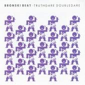 Truthdare Doubledare von Bronski Beat
