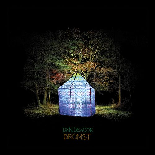 Bromst by Dan Deacon
