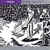 LivePhish, Vol. 12 8/13/96 (Deer Creek Music Center, Noblesville, IN) von Phish