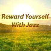 Reward Yourself With Jazz von Various Artists