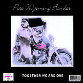 Together We Are One by Pete
