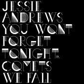 You Won't Forget Tonight by Jessie Andrews