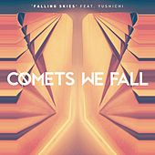 Falling Skies by Comets We Fall