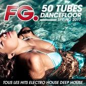 50 Tubes Dancefloor Spring 2017 (by FG) de Various Artists