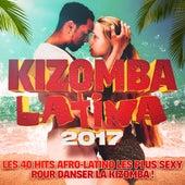 Kizomba Latina 2017: Les 40 Hits Afro-Latino les plus sexy pour danser la Kizomba! de Various Artists
