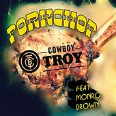 Porkchop (feat. Monro Brown) de Cowboy Troy