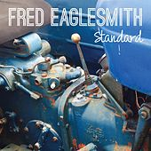 Standard by Fred Eaglesmith