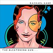 The Blistering Sun by Rachael Sage