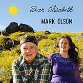 Dear Elisabeth by Mark Olson