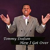 How I Got Over by Tommy Dodson