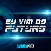 Eu Vim do Futuro fra Calcinha Preta