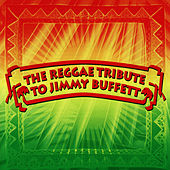 The Reggae Tribute To Jimmy Buffett by Jimmy Buffett