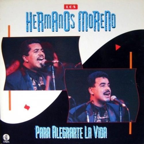 Para Alegrarte La Vida by Los Hermanos Moreno